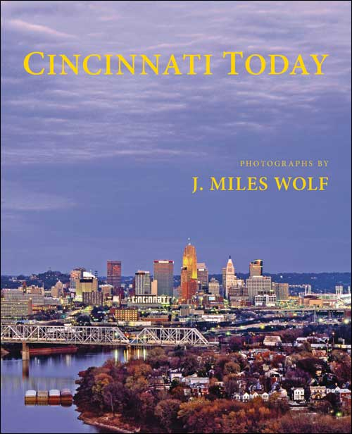 Cincinnati Today by J. Miles Wolf
