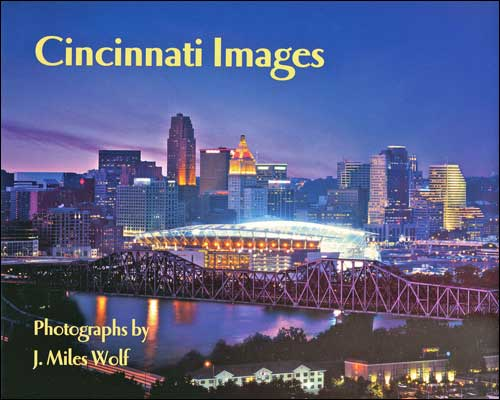 Cincinnati Images by J. Miles Wolf